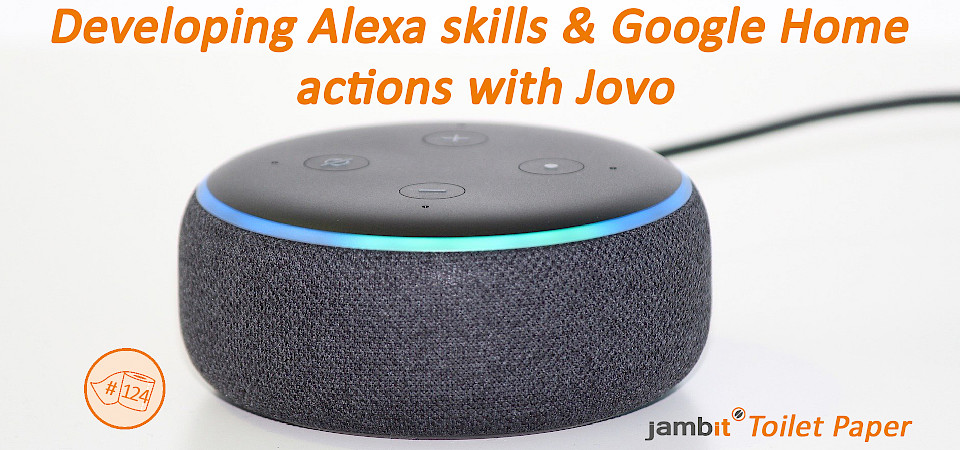 Developing Alexa skills and Google Home actions with Jovo