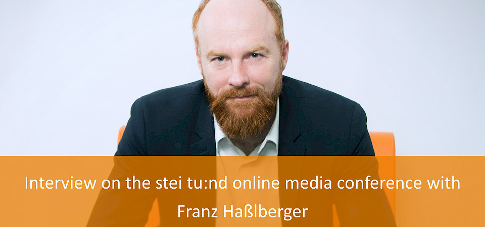 Interview Digital Media Challenges with Franz Haßlberger