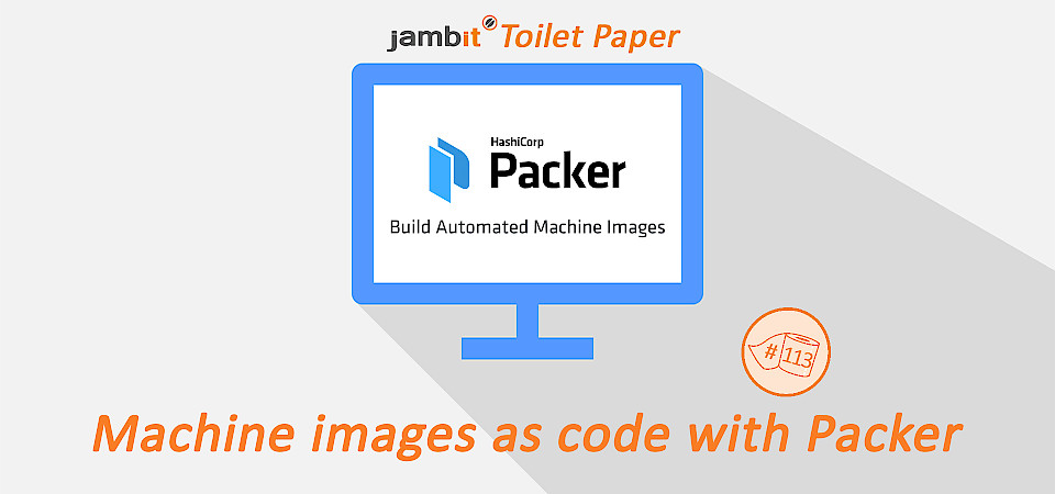 Machine images as code with Packer